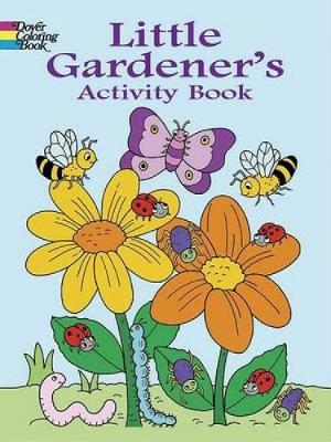 Little Gardener's Activity Book - Dover Coloring Books (Paperback)