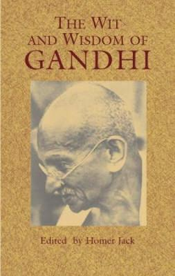 The Wit and Wisdom of Gandhi (Paperback)