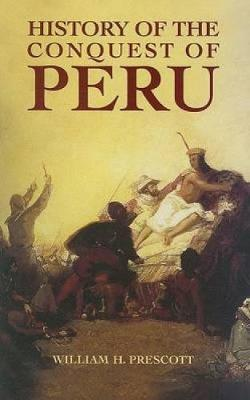 History of the Conquest of Peru (Paperback)