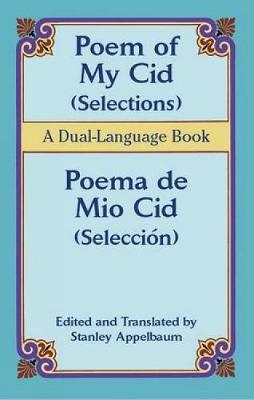 Poem of My Cid/Poema De Mio Cid: Selections/Seleccion; a Dual-Language Book - Dover Dual Language Spanish (Paperback)