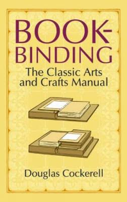 Bookbinding: The Classic Arts and Crafts Manual (Paperback)