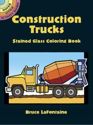 Construction Trucks Stained Glass Coloring Book - Dover Stained Glass Coloring Book (Paperback)