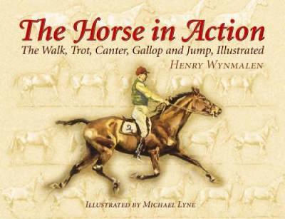 The Horse in Action: The Walk, Trot, Canter, Gallop and Jump (Paperback)