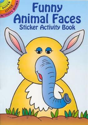 Funny Animal Faces Sticker Activity Book - Dover Little Activity Books Stickers (Paperback)