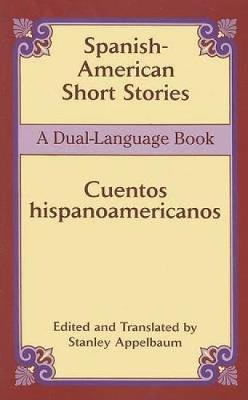 Spanish-American Short Stories / Cuentos Hispanoamericanos: A Dual-Language Book - Dover Dual Language Spanish (Paperback)