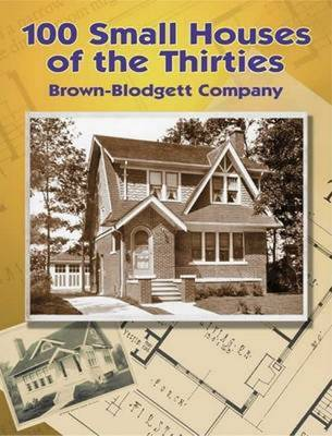 100 Small Houses of the Thirties (Paperback)
