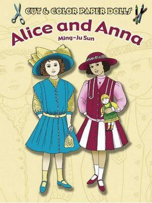 Cut & Color Paper Dolls: Alice and Anna - Dover Paper Dolls (Paperback)