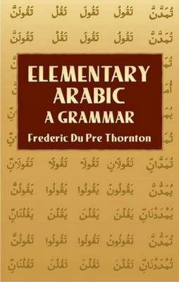 Elementary Arabic: A Grammar - Dover Language Guides (Paperback)