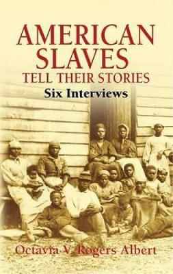 American Slaves Tell Their Stories: Six Interviews - African American (Paperback)