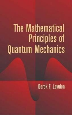 The Mathematical Principles of Quantum Mechanics - Dover Books on Physics (Paperback)