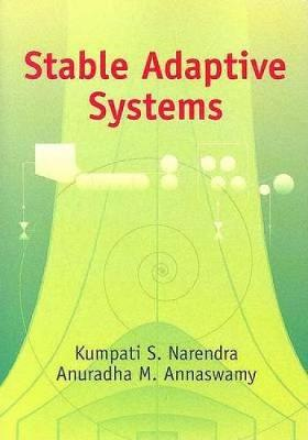 Stable Adaptive Systems - Dover Books on Electrical Engineering (Paperback)
