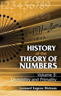 History of the Theory of Numbers: Divisibility and Primality - Dover Books on Mathematics 01 (Paperback)
