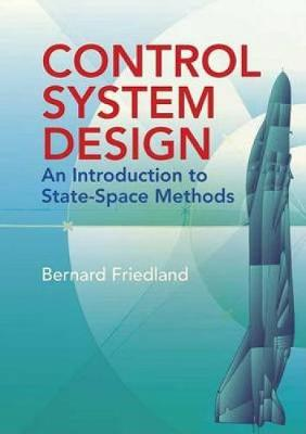 Control System Design: An Introduction to State-Space Methods - Dover Books on Electrical Engineering (Paperback)