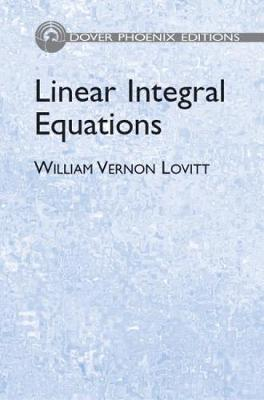 Linear Integral Equations - Dover Books on Physics (Hardback)