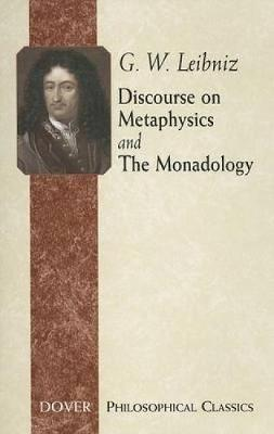 Discourse on Metaphysics and the Monadology - Dover Philosophical Classics (Paperback)