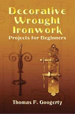 Decorative Wrought Ironwork Projects for Beginners (Paperback)