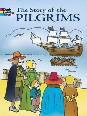 The Story of the Pilgrims - Dover History Coloring Book (Paperback)