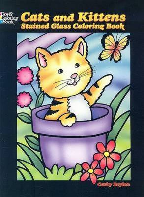 Cats and Kittens Stained Glass Coloring Book - Dover Stained Glass Coloring Book (Paperback)