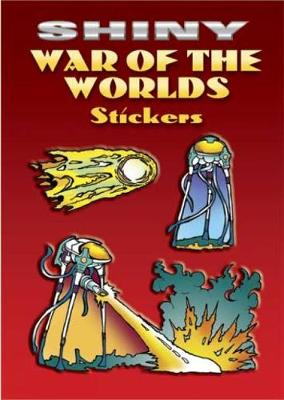 Shiny War of the Worlds Stickers - Dover Little Activity Books Stickers (Paperback)