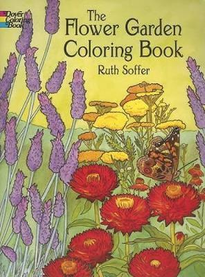The Flower Garden Coloring Book - Dover Nature Coloring Book (Paperback)