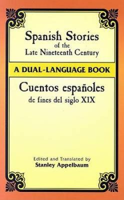 Cuentos Espanoles de Fines del Siglo XIX: A Dual-Language Book - Dover Dual Language Spanish (Paperback)