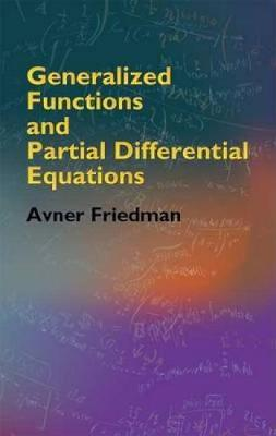 Generalized Functions and Partial Differential Equations - Dover Books on Mathematics (Paperback)