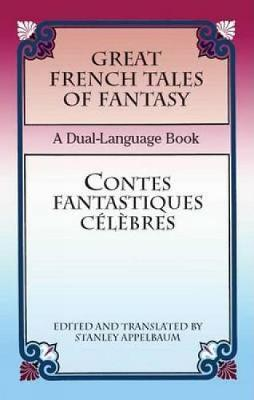 Great French Tales of Fantasy/Contes Fantastiques Celebres: A Dual-Language Book - Dover Dual Language French (Paperback)