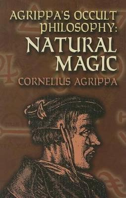 Agrippa's Occult Philosophy: Natural Magic - Dover Books on the Occult (Paperback)