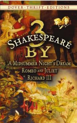 3 by Shakespeare: WITH A Midsummer Night's Dream AND Romeo and Juliet AND Richard III - Dover Thrift Editions (Paperback)