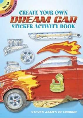 Create Your Own Dream Car Sticker Activity Book - Dover Little Activity Books Stickers (Paperback)