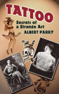 Tattoo: Secrets of a Strange Art (Paperback)
