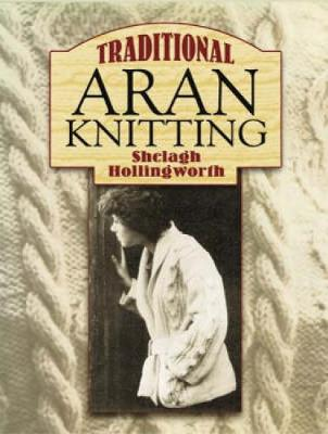 Traditional Aran Knitting - Dover Knitting, Crochet, Tatting, Lace (Paperback)