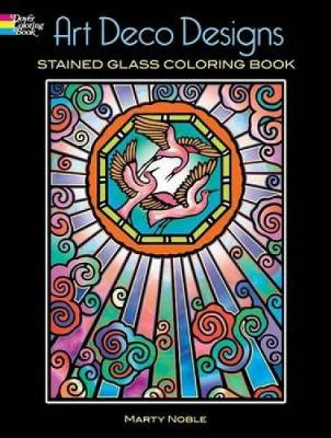 Art Deco Designs Stained Glass Colouring Book - Dover Design Stained Glass Coloring Book (Paperback)