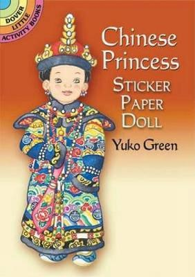 Chinese Princess Sticker Paper Doll - Dover Little Activity Books Paper Dolls (Paperback)