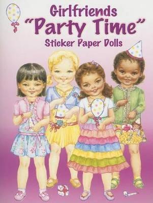Girlfriends Party Time Sticker Paper Dolls - Dover Paper Dolls (Paperback)
