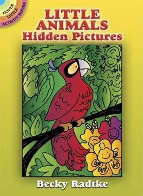 Little Animals Hidden Pictures - Dover Little Activity Books (Paperback)