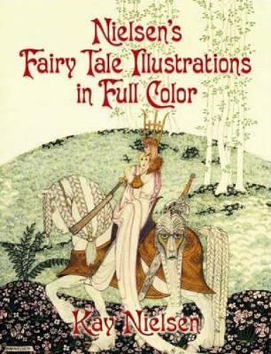 Nielsen's Fairy Tale Illustrations in Full Color - Dover Fine Art, History of Art (Paperback)