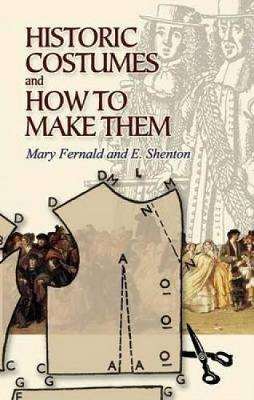 Historic Costumes and How to Make Them - Dover Fashion and Costumes (Paperback)