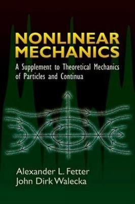 Nonlinear Mechanics: A Supplement to Theoretical Mechanics of Particles and Continua - Dover Books on Physics (Paperback)