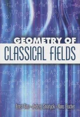 Geometry of Classical Fields - Dover Books on Mathematics (Paperback)