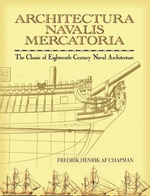 Architectura Navalis Mercatoria: The Classic of Eighteenth-Century Naval Architecture - Dover Maritime (Paperback)
