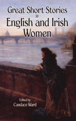 Great Short Stories by English and Irish Women (Paperback)