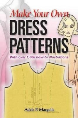 Make Your Own Dress Patterns (Paperback)