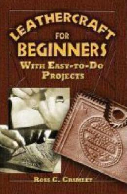 Leathercraft for Beginners: With Easy-To-Do Projects (Paperback)