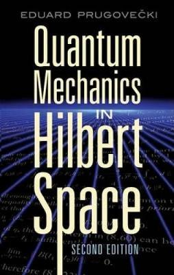Quantum Mechanics in Hilbert Space - Dover Books on Physics (Paperback)