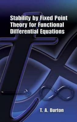 Stability by Fixed Point Theory for Functional Differential Equations - Dover Books on Mathematics (Paperback)