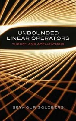 Unbounded Linear Operators: Theory and Applications - Dover Books on Mathematics (Paperback)