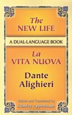 The New Life / La Vita Nuova: A Dual-Language Book - Dover Dual Language Italian (Paperback)