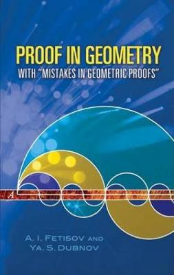 Proof in Geometry: With Mistakes in Geometric Proofs - Dover Books on Mathematics (Paperback)