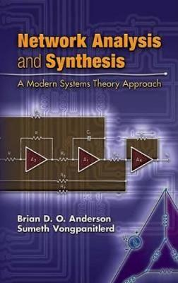 Network Analysis and Synthesis: A Modern Systems Theory Approach - Dover Books on Engineering (Paperback)